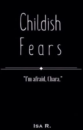 Childish Fears by ancient_sunshine