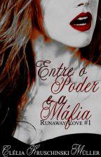 Entre o Poder e a Máfia by CleliaKMuller