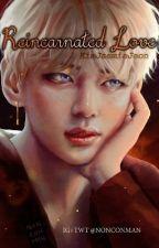 Reincarnated Love? | Vkook by KimJaemieJeon