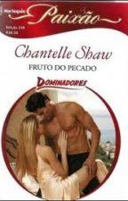 Fruto do Pecado - Chantelle Shaw by lulessa