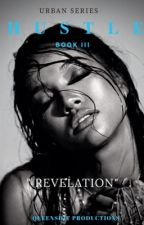 Hustle 3: Revelation  by QVEEN_B33