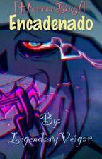 Encadenado [HorrorDust] by LegendaryVeigar