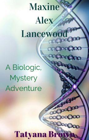 Maxine Alex Lancewood: A Biologic Mystery Adventure by Rainboweye160