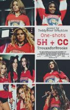 One-Shots 5H + CC by TrouxaforBrooke