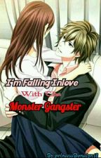 Im Falling Inlove With The Monster Gangster by princessDonalyn18