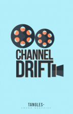 Channel Drift by tangles-