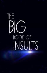 The Big Book Of Insults  by mefait_gere