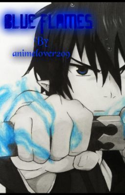 Blue flames (Blue Exorcist fan fiction)(VERY slow updates)