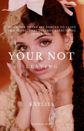 Your Not Leaving》Sequal by TheFreakShowWriter