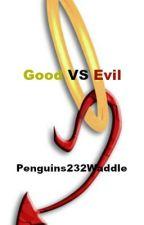 Good VS Evil by penguins232waddle
