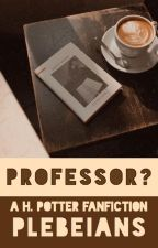 Professor? ➸ Drarry [✓] by plebeians-