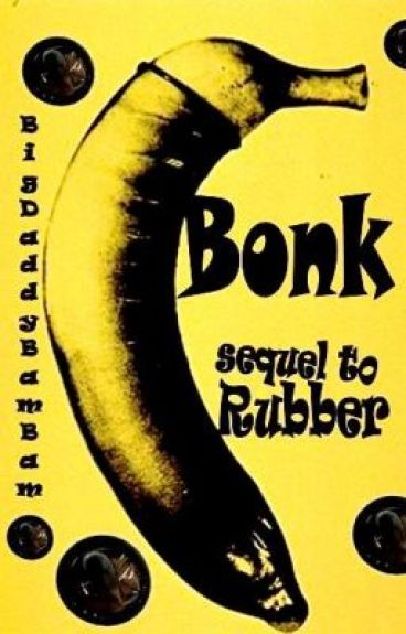 Bonk (ManxBoy) | sequel to Rubber