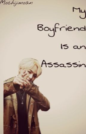 My Boyfriend is an Assassin || Yoonmin || by MochiJimoan