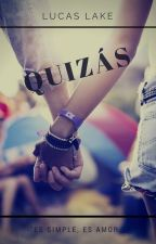 Quizás by LucasLake