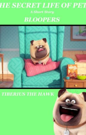 The Secret Life of Pets Bloopers by Tiberius_the_Hawk