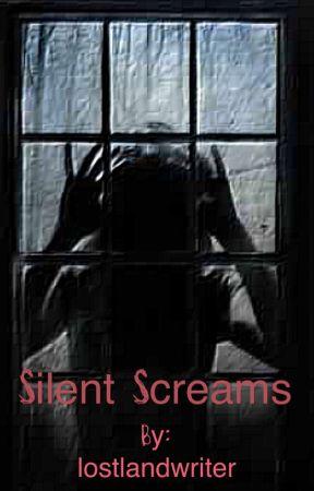 Silent screams by lostlandwriter