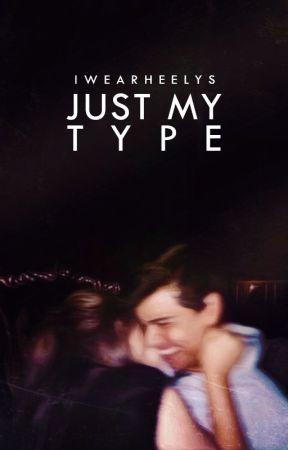 Just My Type | ✓ by iwearheelys