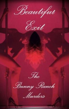 Beautiful Exit: The Bunny Ranch Murders by IntegrityJones