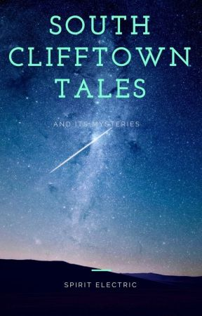South Clifftown Tales by spiritelectric