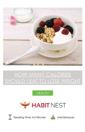 How Many Calories Should I Eat to Lose Weight by habitnest