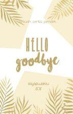 Hello Goodbye by sayapwaktu