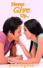 Never Give Up [KathNiel FanFic] by peachykid