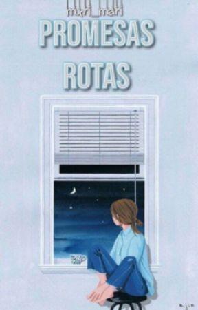 Promesas Rotas by marijuli2004