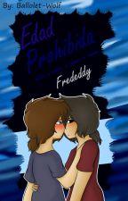Edad Prohibida -Frededdy- FNAFHS by Ballolet-Wolf
