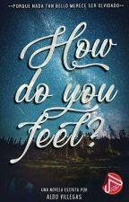 How Do You Feel? by AldoVillegas1