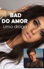 BAD DO AMOR by umacertamaya