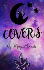 Covers(Open) by Miny_Miracle