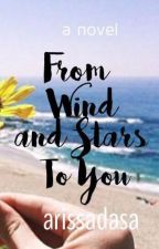 From Wind and Stars To You (SOON TO BE PUBLISHED UNDER FPH) TDV #6 by ArissaDasa
