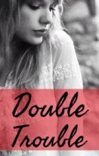 Double Trouble by abigail_sze