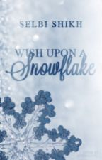Wish Upon A Snowflake [[finished]] by deliriusways