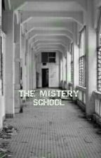 THE MISTERY SCHOOL by pmg579