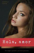 Hola, amor by HijaDeNadie