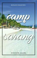 CAMP SARANG by Infinite_hazel