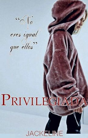 PRIVILEGIADA by IamJackeline