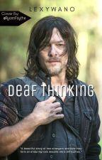 Deaf Thinking (Daryl Dixon love story) by LexyWano