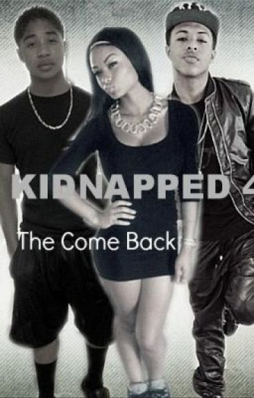 Kidnapped 4 : The Come Back