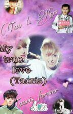 My True Love {Taoris}  by MonseMartinez275