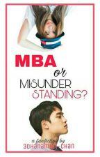MBA or Misunderstanding??? (PRIVATE) (OTW PENGEDITAN) by 30Hanamori-chan