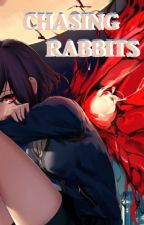 Chasing Rabbits: Touka Kirishimi x Male Reader by Showoff247