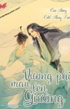 Vương Phi, Mau Lên Giường [Hạ Lan Mẫn Nguyệt - Edit] by BabieSociu