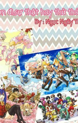 Chọn đi, sự thậy hay thách thức ( Fairy Tail and Vocaloid)