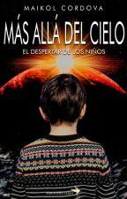 MAS ALLÁ DEL CIELO El despertar de los niños(borrador) by maikelcor