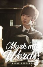 Mark My Words (Campus Prince meets Gangster Princess BOOK 3) by MsjovjovdPanda