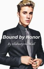 Bound by Honor - Justin Bieber by thebeatgotsickah