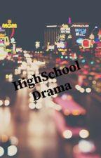 A High School Drama  by WednesdayHarmony