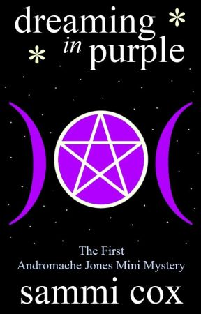 Dreaming in Purple - An Andromache Jones Mini Mystery (complete) by sammiscribbles